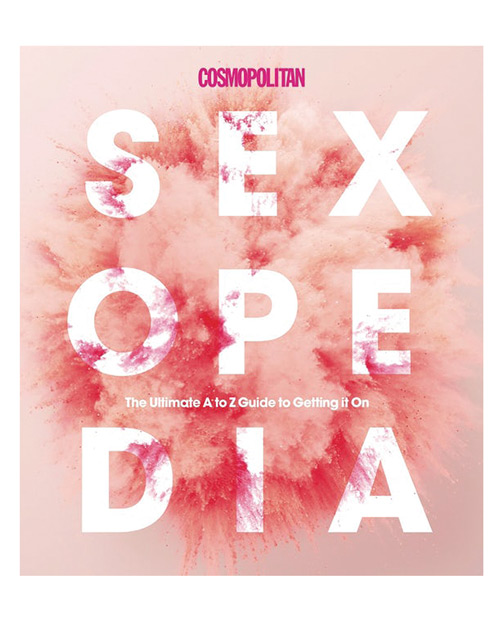 Cosmo Sexopedia - The Ultimate Guide A to Z Guide to Getting it on